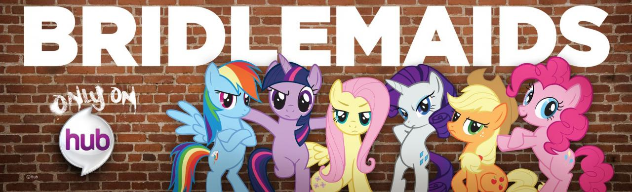 My Little Pony: Friendship is Magic Bridesmaids (Bridlemaids) parody billboard coming soon